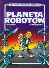 Planeta robotów - Parowski Maciej, Skrzydlewski Jacek | mała okładka