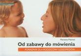 Od zabawy do mówienia Poradnik dla rodziców i logopedów - Marzena Machoś | mała okładka