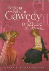 Gawędy o sztuce XIII-XV wiek - Bożena Fabiani | mała okładka