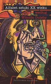 Alfabet sztuki XX wieku według Witolda Dulęby - Witold Dulęba   mała okładka
