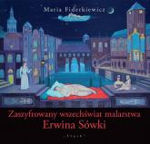 Zaszyfrowany wszechświat malarstwa Erwina Sówki - Maria Fiderkiewicz   mała okładka