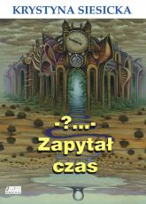?... zapytał czas - Krystyna Siesicka | mała okładka