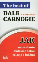 Jak na zaufaniu budować dobre relacje z ludźmi - Dale Carnegie | mała okładka