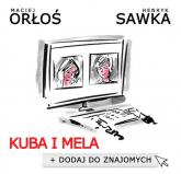 Kuba i Mela Dodaj do znajomych - Orłoś Maciej, Sawka Henryk | mała okładka