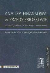 Analiza finansowa w przedsiębiorstwie Przykłady, zadania i rozwiązania - Kotowska Beata, Uziębło Aldona, Wyszkowska-Kaniewska Olga | mała okładka