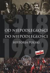 Od Niepodległości do Niepodległości Historia Polski 1918-1989 - Dziurok Adam, Gałęzowski Marek, Kamiński Łukasz, Musiał Filip | mała okładka