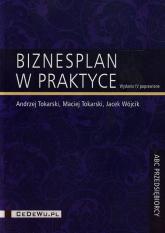 Biznesplan w praktyce - Tokarski Andrzej, Tokarski Maciej, Wójcik Jac | mała okładka