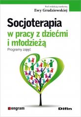 Socjoterapia w pracy z dziećmi i młodzieżą Programy zajęć -  | mała okładka