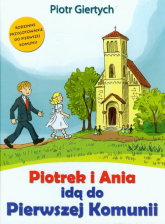 Piotrek i Ania idą do Pierwszej Komunii - Piotr Giertych | mała okładka