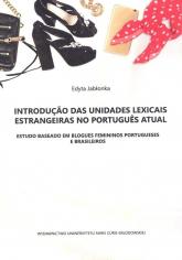 Introduçao das unidades lexicais estrangeiras no portugues atual Estudo baseado em blogues feminios - Edyta Jabłonka   mała okładka