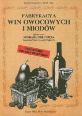 Fabrykacya win owocowych i miodów Tradycyjne polskie receptury - Konrad Niklewicz | mała okładka