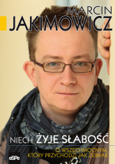 Niech żyje słabość O Wszechmocnym, który przychodzi jak żebrak - Marcin Jakimowicz | mała okładka