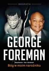 George Foreman Bóg w moim narożniku - Foreman George, Abraham Ken | mała okładka