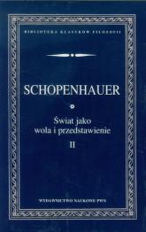 Świat jako wola i przedstawienie Tom 2 - Arthur Schopenhauer | mała okładka