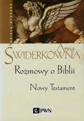 Rozmowy o Biblii Nowy Testament - Anna Świderkówna | mała okładka