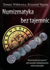 Numizmatyka bez tajemnic - Witkiewicz Tomasz, Wąsala Krzysztof | mała okładka