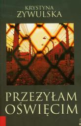 Przeżyłam Oświęcim - Krystyna Żywulska | mała okładka
