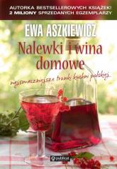 Nalewki i wina domowe - Ewa Aszkiewicz | mała okładka