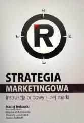 Strategia marketingowa Instrukcja budowy silnej marki - Maciej Tesławski | mała okładka