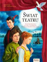 Świat teatru Najpiękniejsze sztuki teatralne opowiedziane dzieciom - Schopf Sylvia | mała okładka