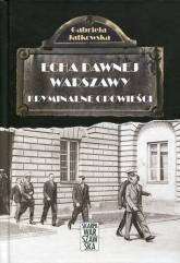 Echa dawnej Warszawy Kryminalne opowieści - Gabriela Jatkowska | mała okładka