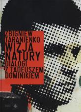 Wizja natury Dialogi z Tadeuszem Dominikiem - Zbigniew Taranienko | mała okładka