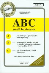 ABC small biznessu 2013 - Włodzimierz Markowski | mała okładka
