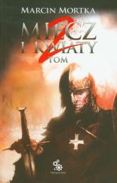 Miecz i kwiaty Tom 2 - Marcin Mortka | mała okładka