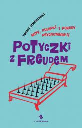 Potyczki z Freudem Mity, pułapki i pokusy psychoterapii - Tomasz Stawiszyński | mała okładka