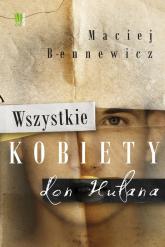 Wszystkie kobiety don Hułana - Maciej Bennewicz | mała okładka