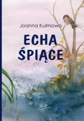 Echa śpiące - Joanna Kulmowa | mała okładka
