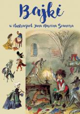 Bajki w ilustracjach Jana Marcina Szancera - Szancer Jan Marcin, Szancer Zofia, Słowacki J | mała okładka