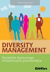 Diversity Management Narzędzie skutecznego motywowania pracowników - Anna Wziątek-Staśko | mała okładka