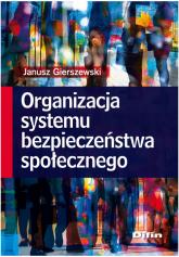 Organizacja systemu bezpieczeństwa społecznego - Janusz Gierszewski | mała okładka