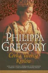 Córka Twórcy Królów - Philippa Gregory | mała okładka