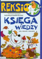 Reksio Księga wiedzy Ilustrowany przewodnik dla dzieci - Dawczak Beata, Spychał Izabela | mała okładka
