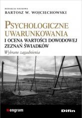 Psychologiczne uwarunkowania i ocena wartości dowodowej zeznań świadków -    mała okładka