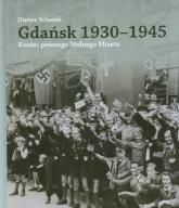 Gdańsk 1930-1945 Koniec pewnego Wolnego Miasta - Dieter Schenk | mała okładka