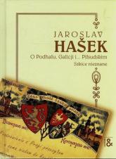 O Podhalu Galicji i Piłsudskim Szkice nieznane - Jaroslav Hasek | mała okładka
