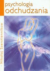 Psychologia odchudzania - Nikołaj Szerstiennikow | mała okładka