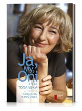 Ja My Oni Teresa Torańska w rozmowie z Małgorzatą Purzyńską - Małgorzata Purzyńska | mała okładka