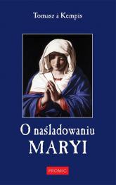 O naśladowaniu Maryi - Tomasz Kempis | mała okładka