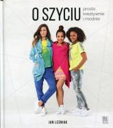 O szyciu prosto, kreatywnie i modnie - Jan Leśniak | mała okładka