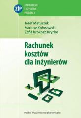 Rachunek kosztów dla inżynierów - Matuszek Józef, Krokosz-Krynke Zofia, Kołosowski Mariusz | mała okładka