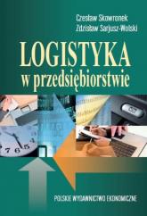 Logistyka w przedsiębiorstwie - Skowronek Czesław, Sarjusz Wolski Zdzisław | mała okładka