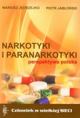 Narkotyki i paranarkotyki - perspektywa polska - Jędrzejko Mariusz, Jabłoński Piotr   mała okładka