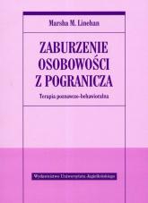 Zaburzenie osobowości z pogranicza Terapia poznawczo-behawioralna - Linehan Marsha M. | mała okładka