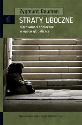 Straty uboczne Nierówności społeczne w epoce globalizacji - Zygmunt Bauman | mała okładka