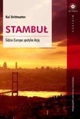 Stambuł Gdzie Europa spotyka Azję - Kai Strittmatter | mała okładka