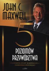 Pięć poziomów przywództwa - John Maxwell | mała okładka